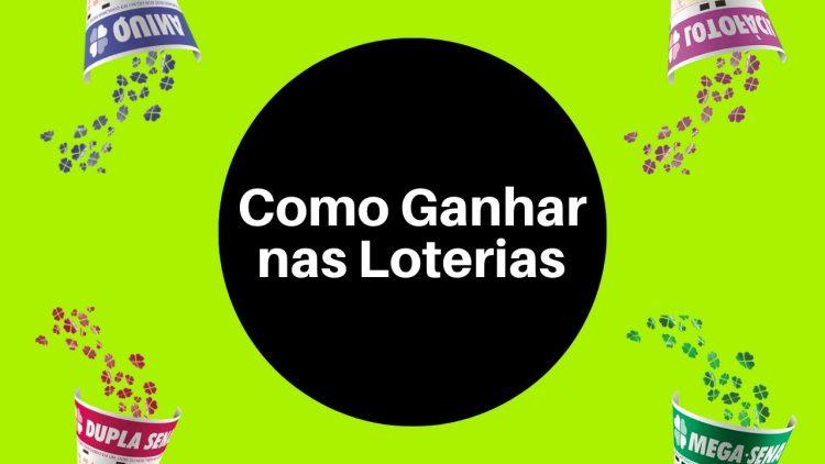 Como Ganhar nas Loterias